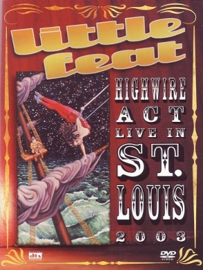 Little Feat - High wire act - Live in St. Louis 2003 - 1
